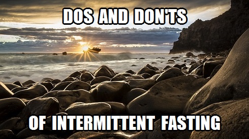 dos and don'ts of intermittent fasting