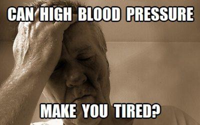 Can High Blood Pressure Make You Tired