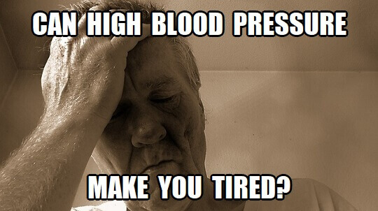 Can High Blood Pressure Make You Tired