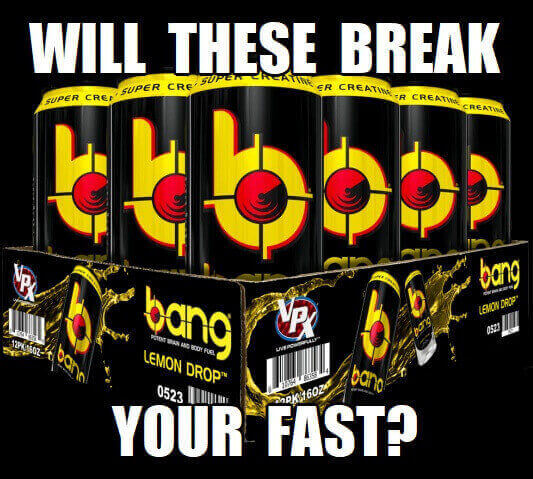 do bang energy drinks break a fast