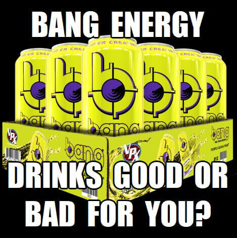are bang energy drinks bad for you